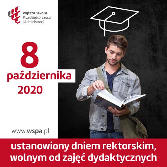 8 października ustanowiony dniem rektorskim, wolnym od zajęć dydaktycznych.