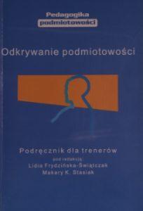 Okładka książki Odkrywanie podmiotowości - podręcznik dla trenerów